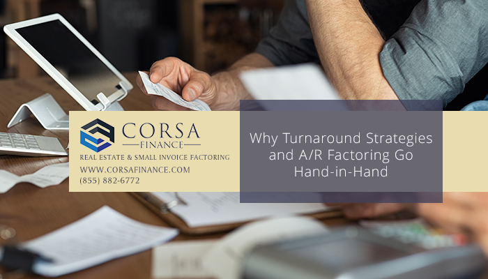 Business Turnaround Strategy and Invoice Factoring Go Hand in Hand